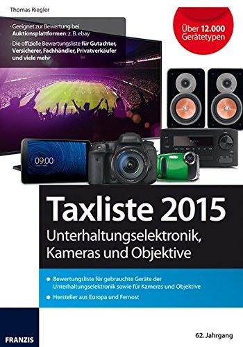 Taxliste 2016: Unterhaltungselektronik, Smart-Phones, Tablets, Navigationssysteme, Kameras und Objektive.