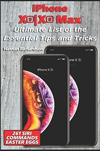 iPhone Xs|Xs Max - Ultimate List of the Essential Tips and Tricks (261 Siri Commands/Easter Eggs)
