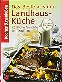 Produkt-Bild: Das Beste aus der Landhaus-Küche: Köstliche Gerichte mit Tradition (Kochen & Genießen)