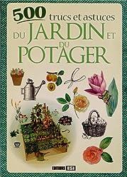 500 trucs et astuces du jardin et du potager