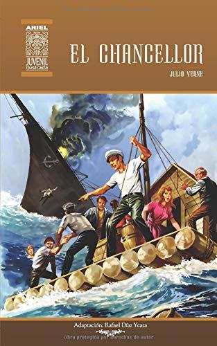 El Chancellor (Ilustrado) (Ariel Juvenil Ilustrada) por Julio Verne