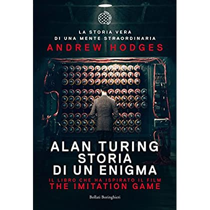 Alan Turing: The Imitation Game - Storia Di Un Enigma