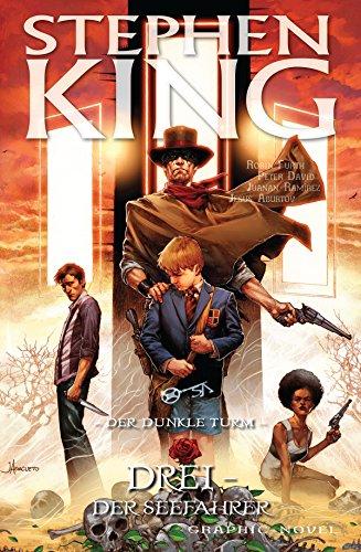 Stephen Kings Der Dunkle Turm: Bd. 16: Drei - Der Seefahrer (Dark Tower Comics)