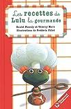 Les recettes de Lulu la gourmande / Daniel Picouly et Thierry Marx   Picouly, Daniel (1948-....). Auteur