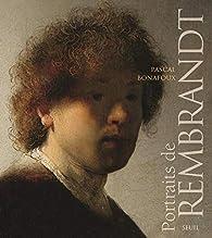 Portraits de Rembrandt par Pascal Bonafoux