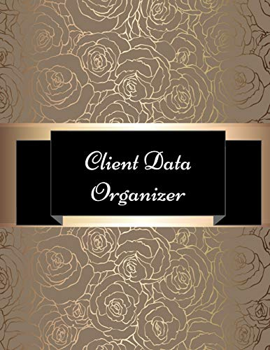 Client Data Organizer: Hair Stylist Client Organizer & Client Management System. Including Address Details And Appointment. Information Keeper & Record Log Paperback - January 30, 2018