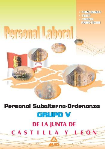 Personal Laboral De La Junta De Castilla Y León. Grupo V. Personal Subalterno-Ordenanza. Funciones, Test Y Casos Prácticos
