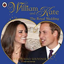 William and Kate: The Royal Wedding (A Ladybird Souvenir)