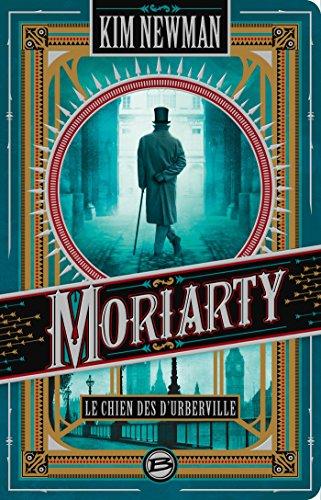 Moriarty : Le Chien des d'Urberville (Steampunk) par Kim Newman