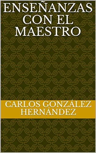 Enseñanzas con el Maestro eBook: Carlos González Hernández: Amazon ...