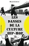 """Afficher """"Les danses de la culture hip-hop"""""""