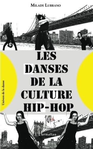 Les danses de la culture hip-hop par Milady Lubrano