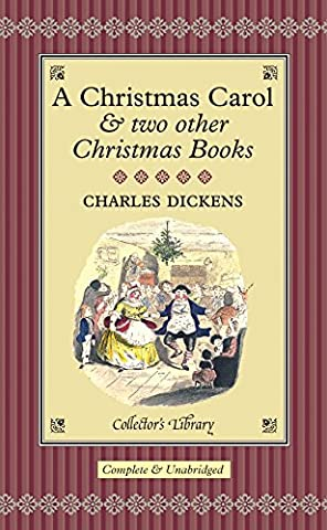 A Christmas Carol: And Two Other Christmas Books (Collector's