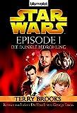 Star Wars? - Episode I: Die dunkle Bedrohung - Roman nach dem Drehbuch von Georg Lucas (BLA - Fantasy) - Terry Brooks