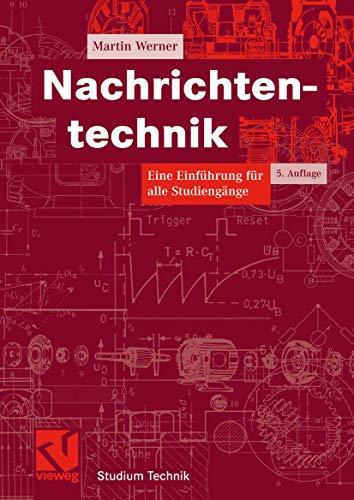 Nachrichtentechnik: Eine Einführung für alle Studiengänge (Studium Technik)