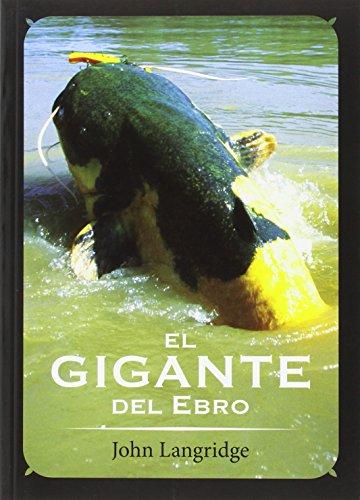 El gigante del Ebro por John Langridge