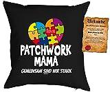 Mama Sprüche Kissen Kuschelkissen Mutter Geschenk : Patchwork Mama gemeinsam sind wir stark -- Kissen ohne Füllung + Urkunde -- Farbe: schwarz