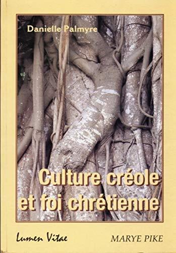 Culture créole et foi chrétienne par Danielle Palmyre