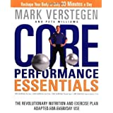 Core Performance Essentials: The Revolutionary Nutrition and Exercise Plan Adapted for Everyday Use by Mark Verstegen (2005-12-13)