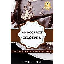 Chocolate Recipes: 100 Chocolate Dessert Recipes for Home Baking (+BONUS: 100 free recipes) (100 Murray's Recipes Book 5) (English Edition)