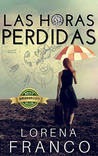 Las horas perdidas (Spanish Edition)