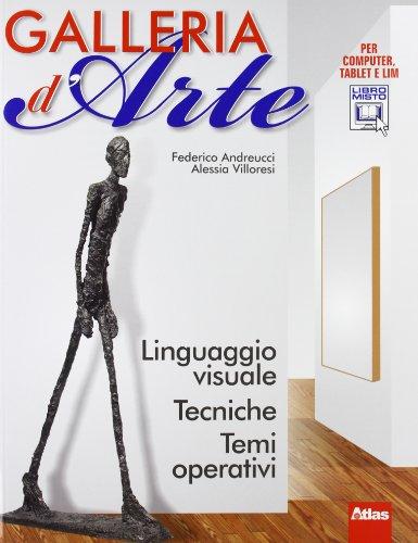 Galleria d'arte. Linguaggio visuale. Per la Scuola media. Con espansione online