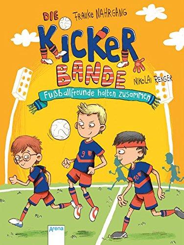 Kicker Bande - Fußballfreunde halten zusammen  Bd. 2
