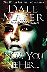 Now You See Her... (Psychic Visions) (Volume 8) by Dale Mayer (2015-11-17)