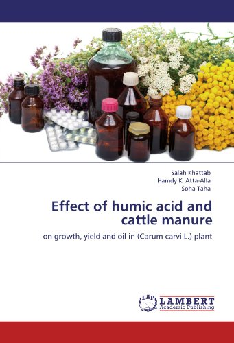 Effect of humic acid and cattle manure: on growth, yield and oil in (Carum carvi L.) plant