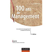100 ans du management : Un siècle de management à travers les écrits