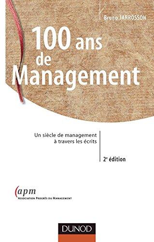 100 ans de management : Un siècle de management à travers les écrits par Bruno Jarrosson
