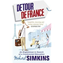 By Michael Simkins Detour de France: An Englishman in Search of a Continental Education [Paperback]