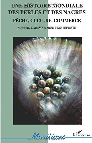 Une histoire mondiale des perles et des nacres: pêche, culture, commerce