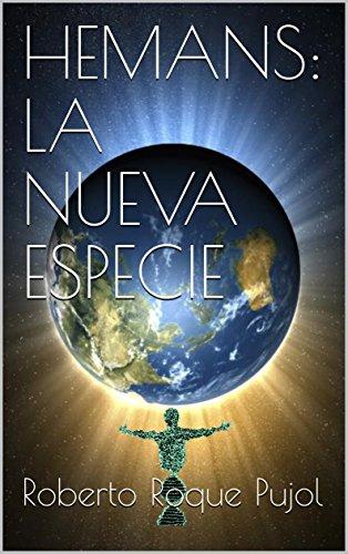HEMANS: LA NUEVA ESPECIE (El Camino Hemans en la Galaxia nº 1) por Roberto Roque Pujol