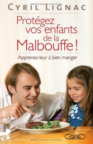 PROTEGEZ VOS ENFANTS MALBOUFFE par CYRIL LIGNAC