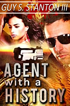 Agent with a History (The Agents for Good Book 1) by [Stanton III, Guy]