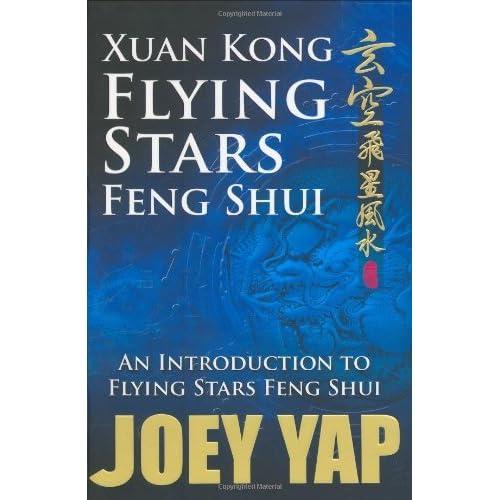 Xuan Kong Flying Stars Feng Shui - An introduction to Flying Stars Feng Shui by Joey Yap (2007-08-16)