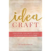 Idea Craft: Discover the Best Small Business Idea for You! (English Edition)