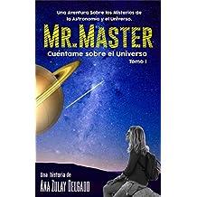 Mr. Máster: Cuéntame sobre el Universo.