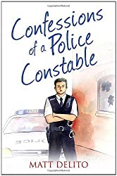Confessions of a Police Constable (The Confessions Series) by Delito, Matt (2013) Paperback
