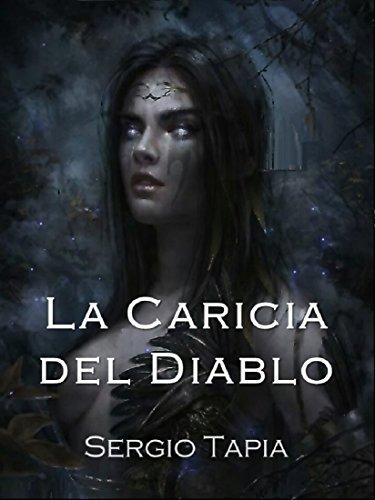 Descargar Libro La Caricia del Diablo: Serás la presa de tu propio deseo de Sergio Tapia