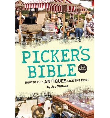 [ { Picker's Bible: How to Pick Antiques Like the Pros } ] BY ( Author ) Jun-2014 [ Paperback ]