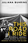 This Road I Ride: My Incredible Journ...