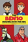 #5: The Ben10 Drawing  Book for Kids: Learn How to Draw Characters from Ben10 with the Easy and Fun Step-by-Step Guide