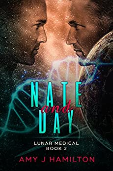 Nate and Day: Lunar Medical Book 2 by [Hamilton, Amy J]