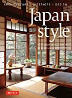 Japan Style: Architecture + Interiors + Design by Tuttle Publishing