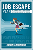 Job Escape Plan: The 7 Steps to Build a Home Business, Quit your Job and Enjoy the Freedom: Includes Interviews of John Lee Dumas, Nick Loper, Rob Cubbon, ... Stefan Pylarinos & others! (English Edition)