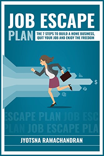 Job Escape Plan: The 7 Steps to Build a Home Business, Quit your Job and Enjoy the Freedom: Includes Interviews of John Lee Dumas, Nick Loper, Rob ...