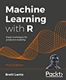 Machine Learning with R: Expert techniques for predictive modeling, 3rd Edition