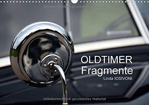 Preisvergleich Produktbild OLDTIMER Fragmente (Wandkalender 2017 DIN A3 quer): Automobil-Design in höchster Vollendung - Classic-Gala Schwetzingen 2013 (Monatskalender, 14 Seiten ) (CALVENDO Mobilitaet)